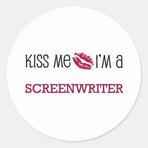 Kiss Me I'm a SCREENWRITER Round Sticker