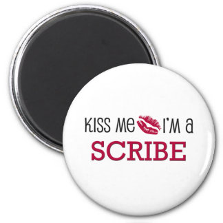 Kiss Me I'm a SCRIBE 2 Inch Round Magnet