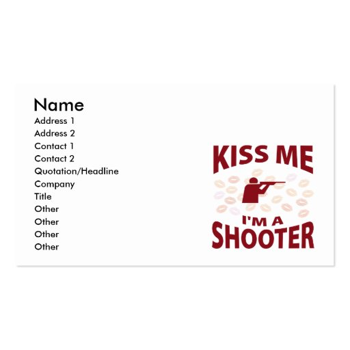 Kiss Me I'm A Shooter Business Cards