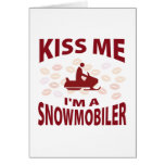 Kiss Me I'm A Snowmobiler Greeting Cards
