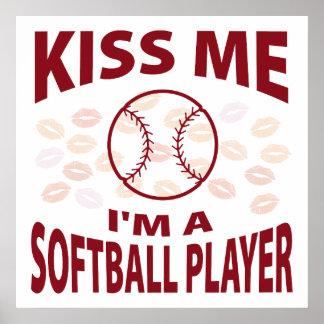 Kiss Me I'm A Softball Player Posters