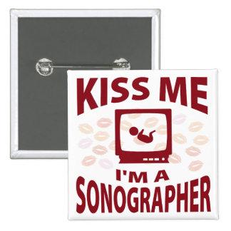 Kiss Me I'm A Sonographer Pinback Button