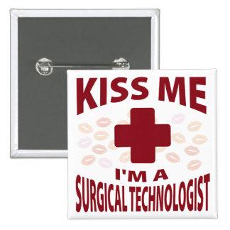 Kiss Me I'm A Surgical Technologist Button