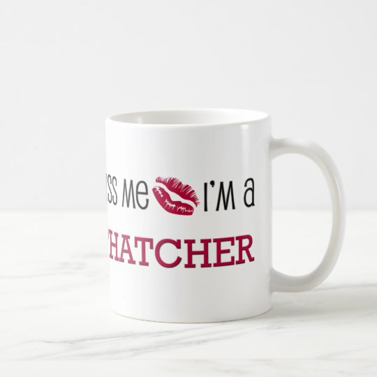 Kiss Me I'm a THATCHER Coffee Mug