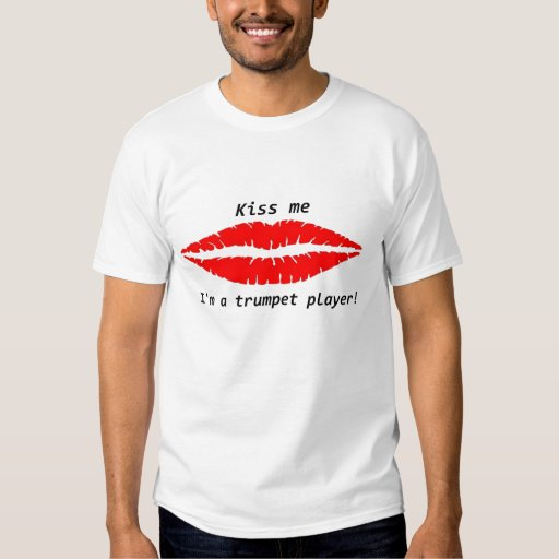 Kiss me, I'm a trumpet player! T-shirt
