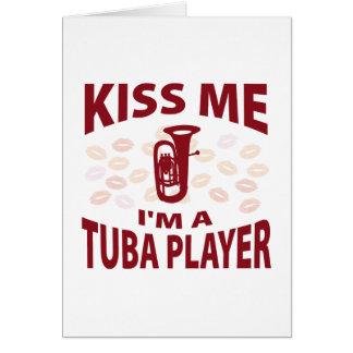 Kiss Me I'm A Tuba Player Greeting Card