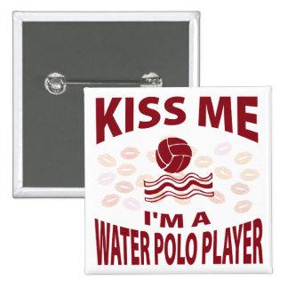 Kiss Me I'm A Water Polo Player Pinback Button