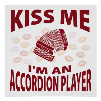 Kiss Me I'm An Accordion Player Posters