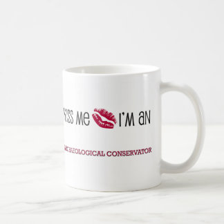 Kiss Me I'm an ARCHAEOLOGICAL CONSERVATOR Classic White Coffee Mug