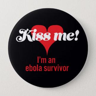 Kiss me! I'm an ebola survivor Pinback Button