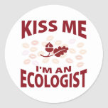 Kiss Me I'm An Ecologist Round Sticker