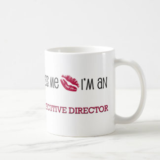 Kiss Me I'm an EXECUTIVE DIRECTOR Classic White Coffee Mug