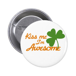 Kiss me I'm awesome Buttons