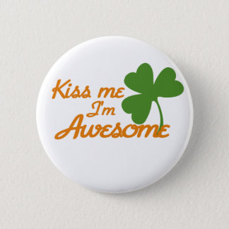 Kiss me I'm awesome Pinback Button