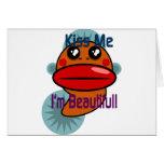 Kiss Me I'm Beautiful Cards