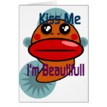 Kiss Me I'm Beautiful Greeting Cards