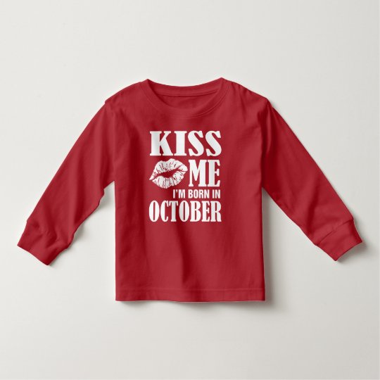 Kiss Me Im Born In October Birthday T Shirt