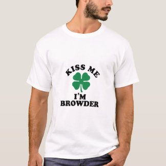Kiss me, Im BROWDER T-Shirt
