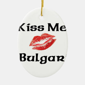 Kiss Me I'm Bulgarian Double-Sided Oval Ceramic Christmas Ornament