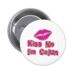 Kiss Me I'm Cajun Pins
