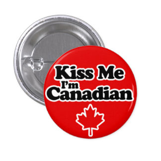 Kiss Me I'm Canadian - Canada Day Design Pinback Button