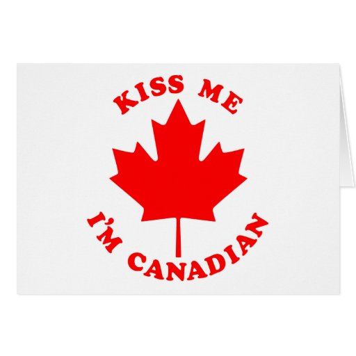 Kiss Me Im Canadian Greeting Cards