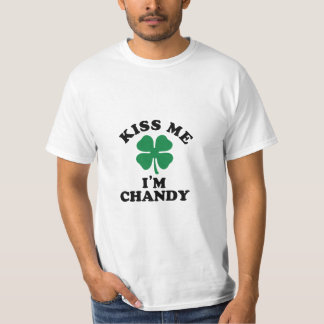 Kiss me, Im CHANDY T-Shirt