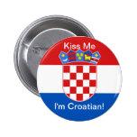 Kiss Me I'm Croatian! Pinback Button