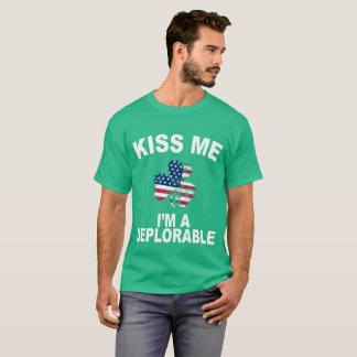 Kiss Me I'm Deplorable Funny Pro Trump Irish T-Shirt