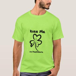 Kiss Me, I'm Desperate T-Shirt