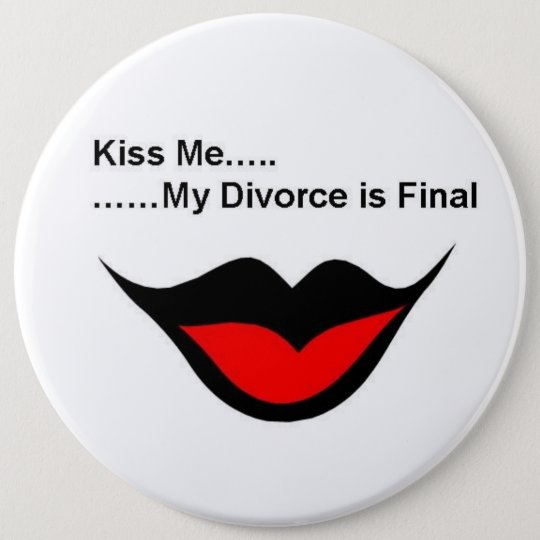 Kiss me I'm divorced Pinback Button