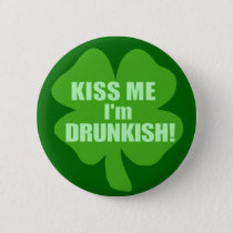 Kiss Me Im Drunk-ish Button