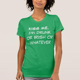 Kiss Me, I'm Drunk or Irish or Whatever Shirt
