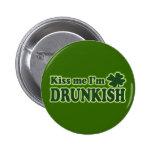 Kiss me I'm Drunkish Pin
