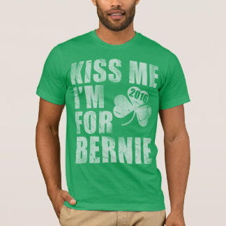 Kiss Me I'm For Bernie 2016 St Patrick's Day T-Shirt