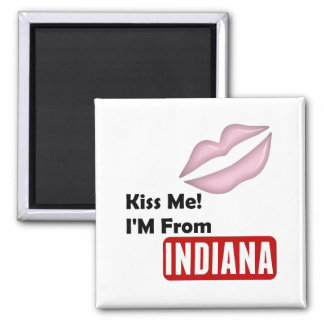 Kiss Me, I'M From Indiana Magnet