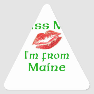 Kiss Me I'm from Maine Triangle Stickers