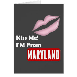 Kiss Me, I'M From Maryland Card