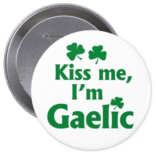 Kiss me I'm Gaelic Pinback Button