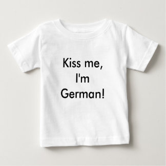 Kiss me, I'm German! Baby T-Shirt