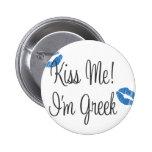 Kiss Me! I'm Greek Pinback Buttons