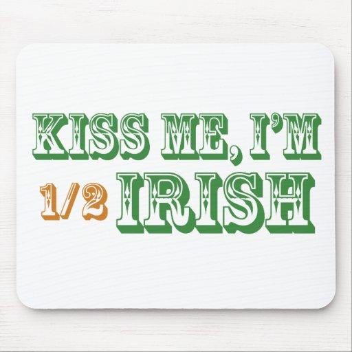 Kiss Me I'm Half Irish Mouse Pad