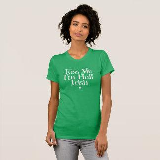 Kiss Me. I'm Half Irish. T-Shirt
