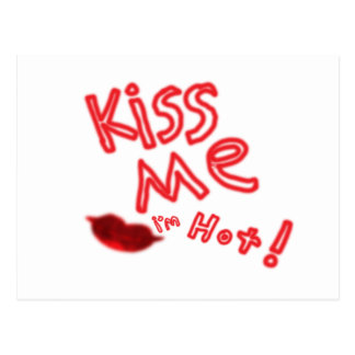 Kiss me I'm hot Postcard