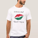 Kiss me! I'm Hungarian T-Shirt