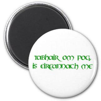 Kiss me, I'm Irish! 2 Inch Round Magnet
