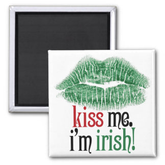 Kiss Me. I'm Irish. 2 Inch Square Magnet