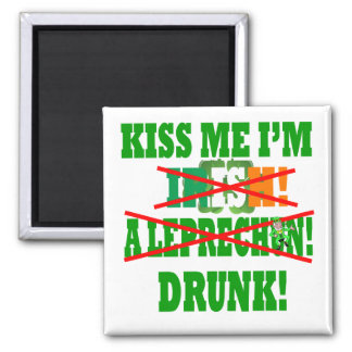 Kiss me I'm Irish, a leprechaun,drunk! 2 Inch Square Magnet