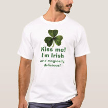 Kiss Me I'm Irish and magically delicious t-shirt