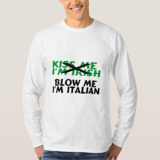 Kiss Me Im Irish Blow Me Im Italian T Shirts
